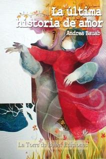«La última historia de amor» nouvelle de Andrea Bauab.